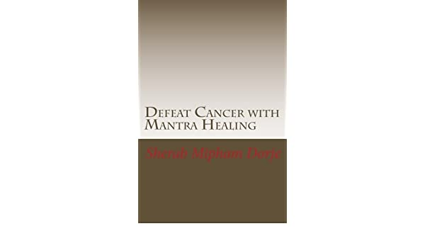 Buy Defeat Cancer with Mantra Healing: Tibetan Buddhist