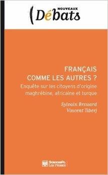 Franais comme les autres ? : Enqute sur les citoyens d'origine maghrbine, africaine et turque de Sylvain Brouard,Vincent Tiberj,Pascal Perrineau (Prface) ( 8 dcembre 2005 )