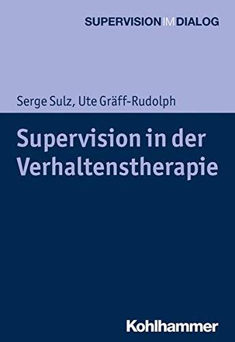 Supervision in der Verhaltenstherapie (Supervision im Dialog)