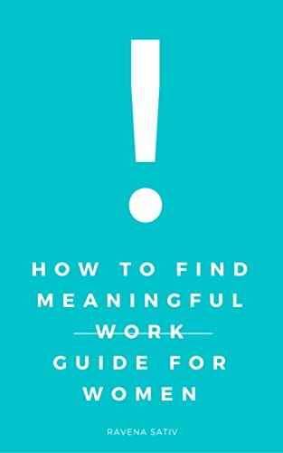 how-to-find-meaningful-work-guide-for-women-world-today-book-3-english-edition