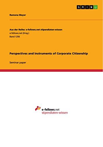 Perspectives and Instruments of Corporate Citizenship (Aus der Reihe: e-fellows.net stipendiaten-wissen) (Csr-matte)