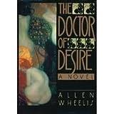 Doctor of Desire by Allen Wheelis (1988-11-03)