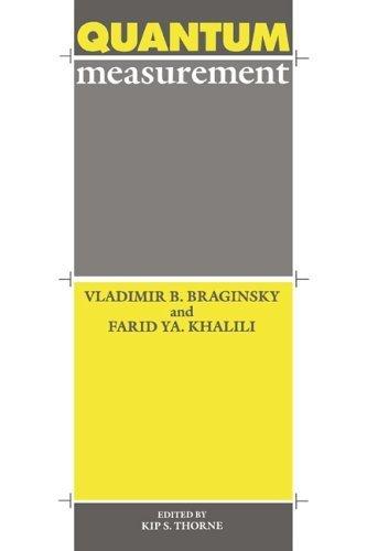 Quantum Measurement by Braginsky, Vladimir B., Khalili, Farid Ya, Thorne, Kip S. (1992) Hardcover