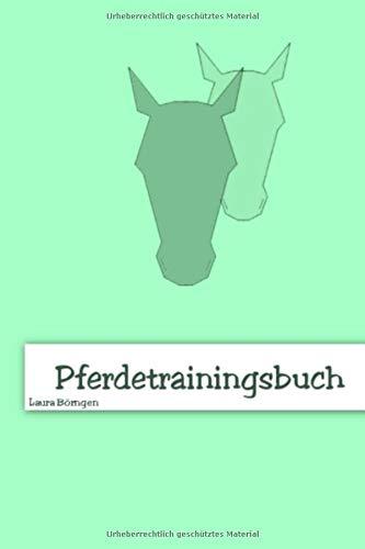Pferdetrainingsbuch por Laura Börngen
