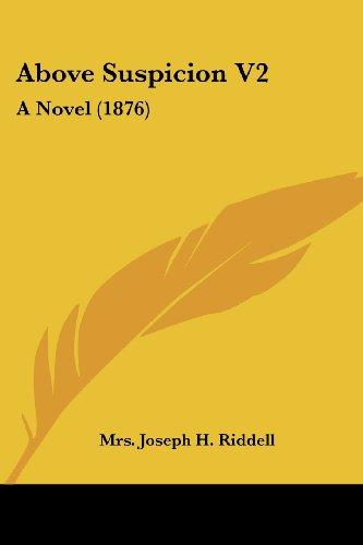 Above Suspicion V2: A Novel (1876)