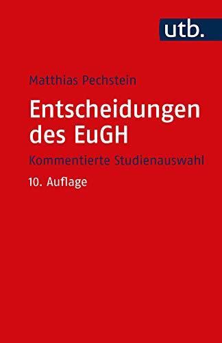 Entscheidungen des EuGH: Kommentierte Studienauswahl (Utb S, Band 2015)