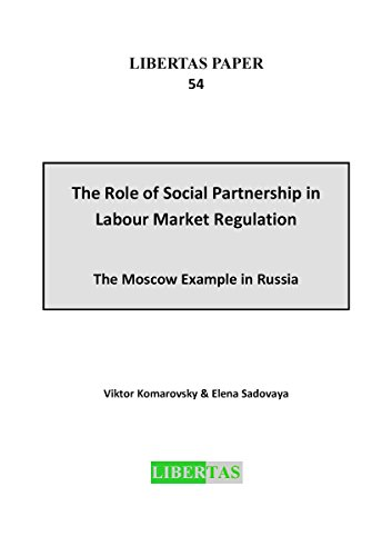 The Role of Social Partnership in Labour Market Regulation: The Moscow Example in Russia (Libertas Paper Book 54) (English Edition)