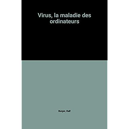 Virus, la maladie des ordinateurs