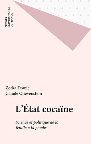 L'État cocaïne: Science et politique de la feuille à la poudre