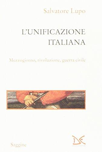 L'unificazione italiana. Mezzogiorno, rivoluzione, guerra civile