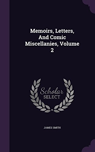 Memoirs, Letters, And Comic Miscellanies, Volume 2