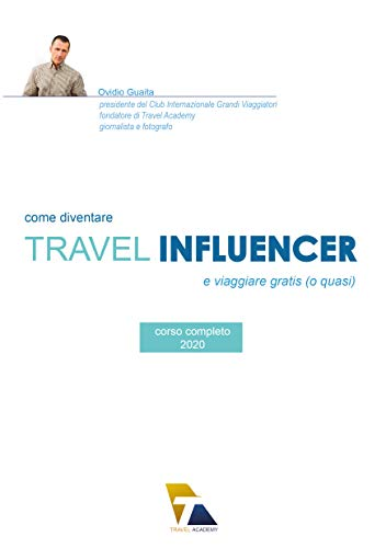Come diventare Travel Influencer: e viaggiare gratis (o quasi ...