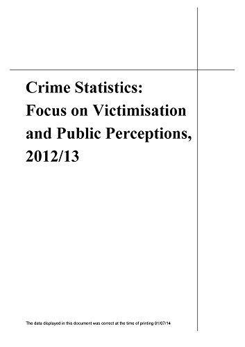 Crime Statistics: Focus on Victimisation and Public Perceptions 2012/13