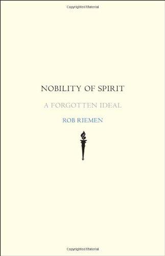 Nobility of Spirit: A Forgotten Ideal