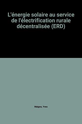 L'énergie solaire au service de l'électrification rurale décentralisée (ERD) par Yves Maigne