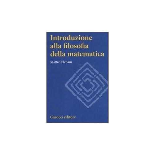 Introduzione Alla Filosofia Della Matematica
