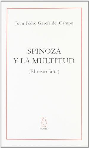 Spinoza y la multitud (eskene) por Juan Pedro Garcia del Campo