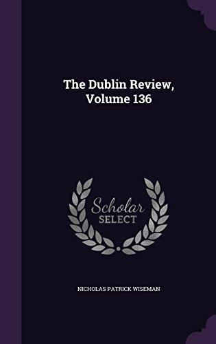 The Dublin Review, Volume 136