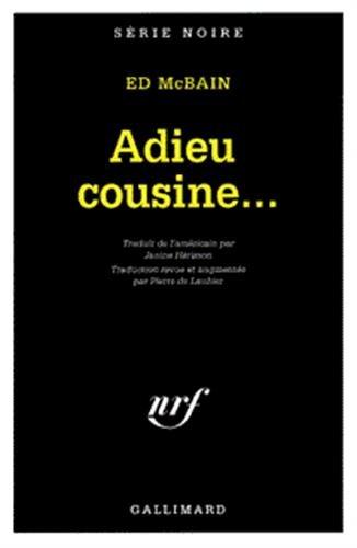 Adieu cousine... par Ed McBain
