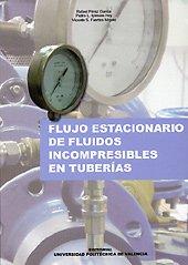 Flujo no estaciónario de fluidos incomprensibles en tuberías (Académica) por Rafael Pérez García