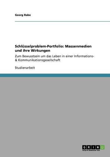 Schlüsselproblem-Portfolio: Massenmedien und ihre Wirkungen: Zum Bewusstsein um das Leben in einer Informations- & Kommunikationsgesellschaft