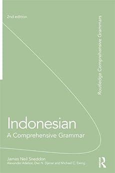 Indonesian: A Comprehensive Grammar (Routledge Comprehensive Grammars) by [Sneddon, James Neil, Adelaar, K Alexander, Djenar, Dwi N., Ewing, Michael]