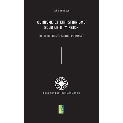Odinisme et christianisme sous le IIIe Reich. La croix gammée contre l'Irminsul