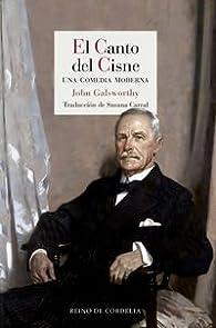 El Canto Del Cisne. Una Comedia Moderna par John Galsworthy
