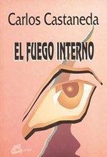 Descargar Libro El fuego interno: 7.º libro de Carlos Castaneda (Nagual) de Carlos Castaneda
