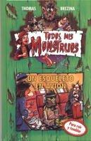 Un Esqueleto En Avion/ A Skeleton in The Plane (Todos Mis Monstruos / All My Monsters) por Thomas Brezina