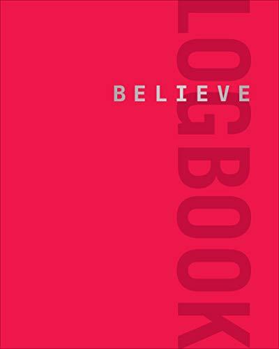 Believe Logbook (Red Edition) (Believe Training Journal)