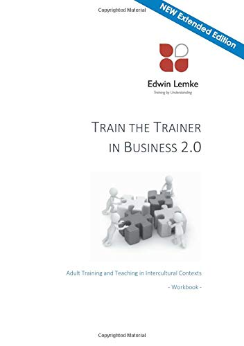 Train the Trainer in Business 2.0: Adult Training and Teaching in Intercultural Contexts - Workbook - Module 1 -