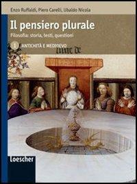 Il pensiero plurale. Filosofia: storia, testi, questioni. Per i Licei e gli Ist. magistrali. Ediz. illustrata. Con espansione online: 1