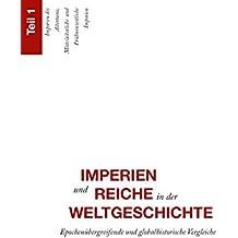 Imperien und Reiche in der Weltgeschichte: Epochenübergreifende und globalhistorische Vergleiche