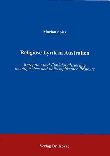Religiöse Lyrik in Australien. Rezeption und Funktionalisierung theologischer und philosophischer Prätexte
