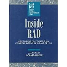 Inside RAD: How to Build a Fully Functional Computer System in 90 Days or Less (McGraw-Hill Systems Design & Implementation)