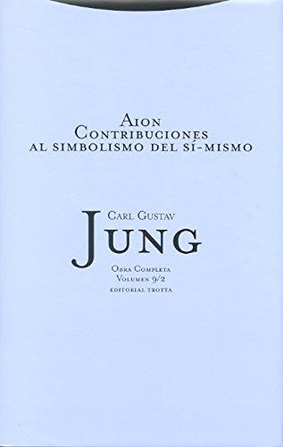 Aion: Contribuciones al simbolismo del sí-mismo. Volumen 9/2 (Obra Completa Carl Gustav Jung)