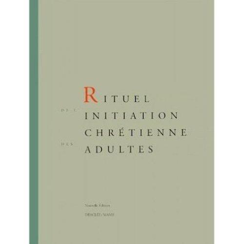 Rituel de l'initiation chrétienne des adultes - livre de célébration