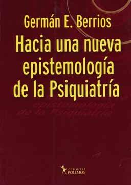 Hacia una Nueva Epistemologia de la Psiquiatria