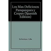 Los mas deliciosos panqueques y crepes / The most delicious pancakes and crepes