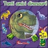 Scarica Libro Tanti Amici Dinosauri Libro Puzzle (PDF,EPUB,MOBI) Online Italiano Gratis