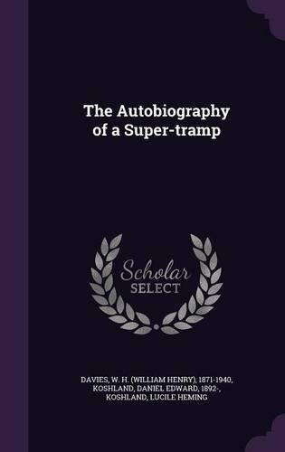 the-autobiography-of-a-super-tramp-by-w-h-1871-1940-davies-2016-04-22