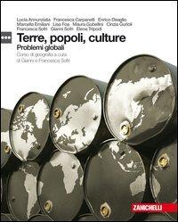 Terre, popoli, culture. Corso di geografia. Problemi globali. Per le Scuole superiori. Con espansione online