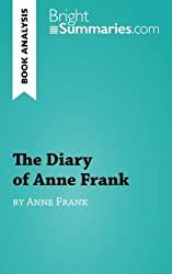 Book Analysis: The Diary of Anne Frank: Summary, Analysis and Reading Guide by Bright Summaries (2015-10-08)