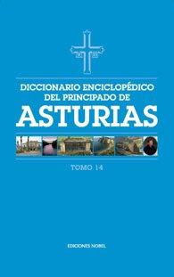 Diccionario enciclop?dico del Principado de Asturias (Tomo 14)