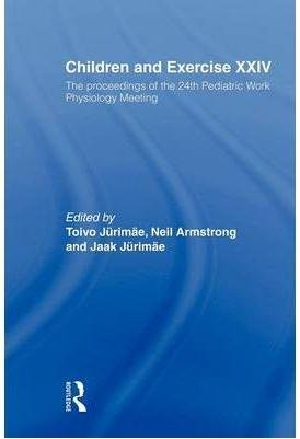 [ CHILDREN AND EXERCISE XXIV: THE PROCEEDINGS OF THE 24TH PEDIATRIC WORK PHYSIOLOGY MEETING ] Children and Exercise XXIV: The Proceedings of the 24th Pediatric Work Physiology Meeting By Jurimae, Toivo ( Author ) Feb-2012 [ Paperback ]