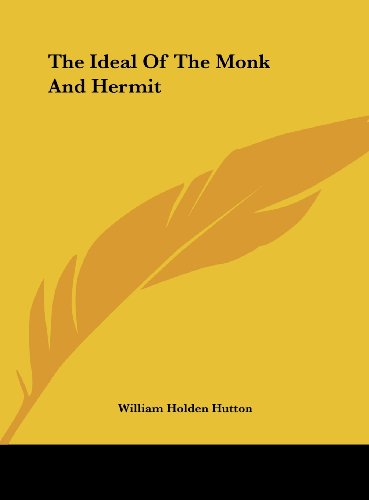 The Ideal of the Monk and Hermit