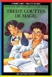 Treize gouttes de magie par Nicolas de Hirsching, Jean-Claude Luton