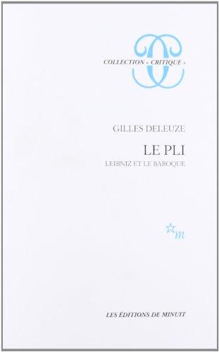 Le pli - Leibniz et le baroque. par Gilles Deleuze