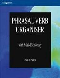 Phrasal Verb Organiser: With Mini-Dictionary